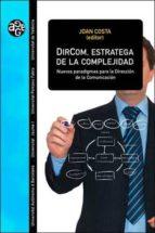 dircom estratega de la complejidad joan costa 9788437072029