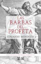 las barbas del profeta-eduardo mendoza-9788437507729