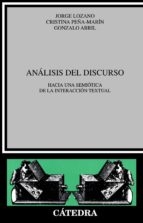 analisis del discurso. hacia una semiotica de interaccion textual (4ª ed.) 9788437603629