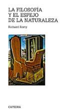 la filosofia y el espejo de la naturaleza (2ª ed.)-richard rorty-9788437604329
