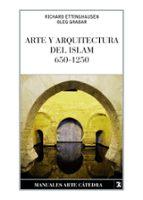 arte y arquitectura del islam, 650-1250-oleg grabar-richard ettinghausen-9788437632629