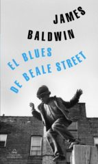 el blues de beale street-james baldwin-9788439735229