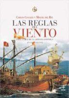 las reglas del viento: cara y cruz de la armada española en siglo xvi-carlos canales-miguel del rey-9788441426429
