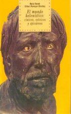 el mundo helenistico: cinicos, estoicos y epicureos-maria daraki-gilbert romayer-dherbey-9788446006329