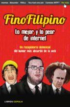 finofilipino. lo mejor y lo peor de internet (ebook)-josu subijana-9788448023829