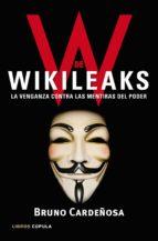 (pe) w de wikileaks: la venganza contra las mentiras del poder-bruno cardeñosa-9788448068929