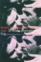 el relato cinematografico: cine y narratologia-andre gaudreault-francois jost-9788449300929