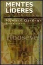 mentes lideres: una anatomia del liderazgo howard gardner emma laskin 9788449305429