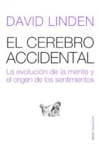 el cerebro accidental (ebook)-david linden-9788449315329