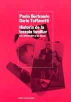 historia de la terapia familiar: los personajes y las ideas-paolo bertrando-dario toffanet-9788449316029