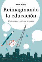 reimaginando la educacion xavier aragay 9788449333729