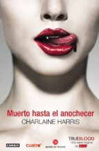 muerto hasta el anochecer (true blood 1)-charlaine harris-9788466322829