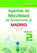 AGENTES DE MOVILIDAD DEL AYUNTAMIENTO DE MADRID. TEMARIO VOLUMEN II