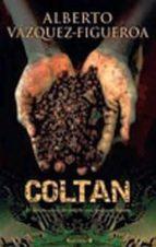 coltan: el dinero sucio de sangre, con sangre se limpia alberto vazquez figueroa 9788466633529