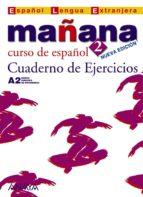 mañana 2: cuaderno de ejercicios: curso de español a2 (español le ngua extranjera) (2ª ed.) 9788466754729