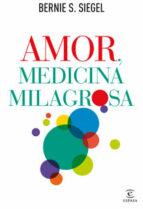 amor, medicina milagrosa-bernie s. siegel-9788467032529