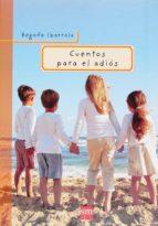 cuentos para el adios-begoña ibarrola-9788467511529