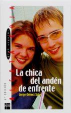 la chica del andén de enfrente (ebook-epub) (ebook)-jorge gomez soto-9788467552829