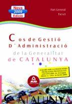 El libro de Cos de gestio d administracio de la generalitat de catalunya. escala de gestio d aministracio. part general test autor VV.AA. DOC!