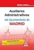 AUXILIARES ADMINISTRATIVOS DEL AYUNTAMIENTO DE MADRID. TEMARIO. V OLUMEN I