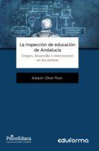 la inspección de educación de andalucía. origen, desarrollo e intervención en los centros 9788467673029