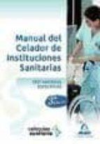 MANUAL DEL CELADOR DE INSTITUCIONES SANITARIAS: TEST DE MATERIAS ESPECIFICAS (3ª ED)