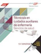 tecnico/a en cuidados auxiliares de enfermeria: servicios de salud: test especificos-9788468185729