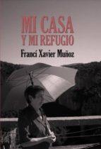 mi casa y mi refugio. poemas escogidos (ebook)-francí xavier muñoz sánchez-9788468503929