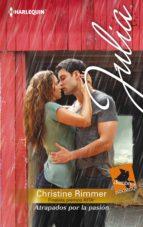 atrapados por la pasión (ebook)-christine rimmer-9788468746029