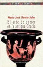 el arte de comer en la antigua grecia mª jose garcia soler 9788470309229