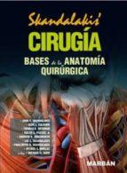 cirugia: manual: bases de la anatomia quirurgica-9788471019929