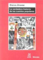 la verdadera historia de los cuentos populares blanca alvarez 9788471126429