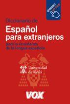 diccionario de español para extranjeros: para la enseñanza de la lengua española (con acceso a la version on line del diccionario) 9788471538529
