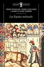 las españas medievales-pierre bonnassie-pierre guichard-9788474238129