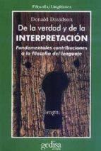 de la verdad y de la interpretacion: fundamentales contribuciones a la teoria del lenguaje-donald davidson-9788474323429