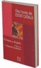 10 horas de estat catala: la insurreccion separatista de esquerra republicana contada por un testigo ocular en octubre de 1934-enrique angulo-9788474905229