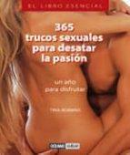 365 trucos sexuales para desatar la pasion: un año para disfrutar (5ª ed.)-tina robbins-9788475563329
