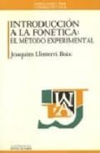 introduccion a la fonetica: el metodo experimental joaquim llisterri boix 9788476583029