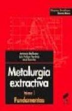 metalurgia extractiva: fundamentos (vol. i)-antonio ballester-jose sancho-luis felipe verdeja-9788477388029