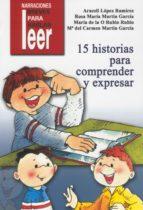 15 historias para comprender y expresar-araceli lopez ramirez-9788478696529