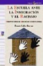 la escuela ante la inmigracion y el racismo: orientaciones de edu cacion intercultural tomas calvo buezas 9788478842629