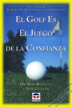 el golf es el juego de la confianza bob rotella bob cullen 9788479022129