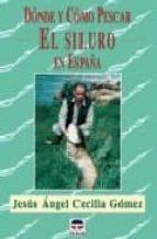 donde y como pescar el siluro en españa-jesus angel cecilia gomez-9788479025229