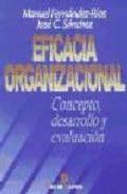 eficacia organizacional: concepto, desarrollo y evaluacion jose sanchez garcia manuel fernandez rios 9788479783129