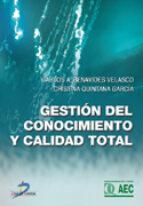 El libro de Gestion del conocimiento y calidad total autor CRISTINA QUINTANA GARCIA EPUB!