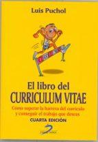 el libro del curriculum vitae (4ª ed.): como superar la barrera d el curriculo y conseguir el trabajo que deseas-luis puchol-9788479788629