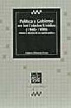 politica y gobierno en los estados unidos (1945 1999): historia y doctrina de un espiritu politico gustavo palomares lerma 9788480029629
