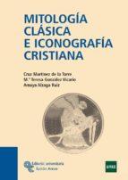 mitologia clasica e iconografia cristiana-cruz martinez de la torre-9788480049429