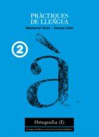 practiques de llengua 2: ortografia (i) montserrat ferrer gemma lluch 9788481314229