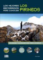 los mejores recorridos para conocer pirineos: excursiones y ascen siones para todos los niveles gorka lopez 9788482165929